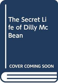 Secret Life of Dilly McBean