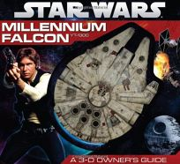 Star Wars: Millennium Falcon: 3-D Owners Guide