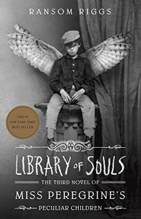 Library of Souls: The Third Novel of Miss Peregrines Peculiar Children