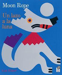 Un Lazo a la Luna/Moon Rope: Una Leyenda Peruana/A Peruvian Folktale