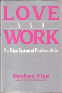 Love and Work: The Value System of Psychoanalysis