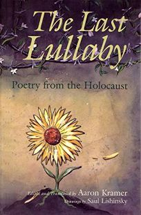 The Last Lullaby: Poetry from the Holocaust