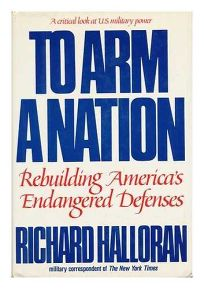 To Arm a Nation: Rebuilding Americas Endangered Defenses