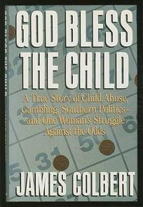 God Bless the Child: A True Story of Child Abuse