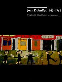 Jean Dubuffet 1943-1963: Paintings