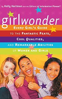 Girlwonder: Every Girls Guide to the Fantastic Feats