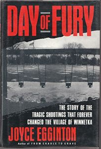 Day of Fury: The Story of the Tragic Shootings That Forever Changed the Village of Winnetka