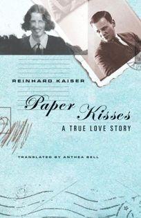 Paper Kisses: A True Love Story
