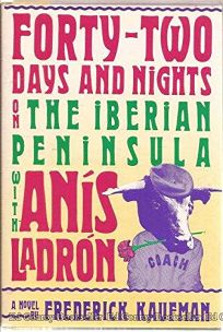 Forty-Two Days and Nights on the Iberian Peninsula with Anis Ladron