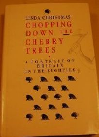 Chopping Down the Dherry Tree: 2a Portrait of Britain in the Eighties