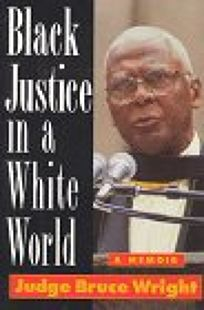 Black Justice in a White World: The Bruce Wright Story