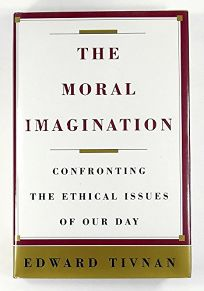 The Moral Imagination: Confronting the Ethical Issues of Our Day