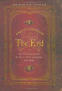 Encyclopedia of the End: Mysterious Death in Fact