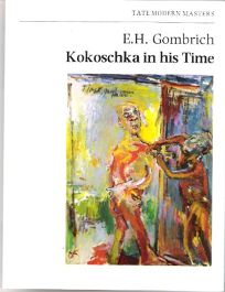 Kokoschka in His Time: Lecture Given at the Tate Gallery on 2 July 1986