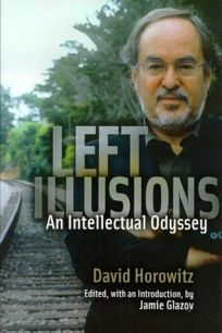 LEFT ILLUSIONS: An Intellectual Odyssey