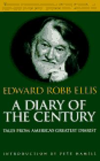 Diary of the Century: Tales from Americas Greatest Diarist