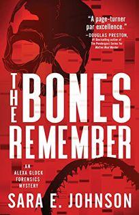 The Bones Remember: An Alexa Glock Forensics Mystery