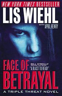 Face of Betrayal: A Triple Threat Novel
