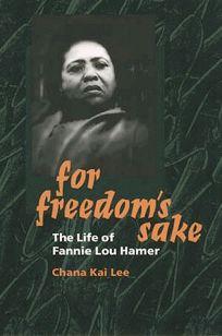 For Freedoms Sake: The Life of Fannie Lou Hamer