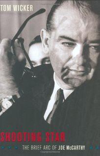 Shooting Star: The Brief Arc of Joe McCarthy