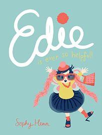 Edie Is Ever So Helpful!