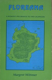 Floreana: A Womans Pilgrimage to the Galapagos