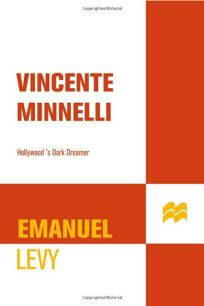 Vincente Minnelli: Hollywood's Dark Dreamer