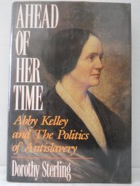 Ahead of Her Time: Abby Kelley and the Politics of Anti-Slavery