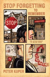 Stop Forgetting to Remember: The Autobiography of Walter Kurtz