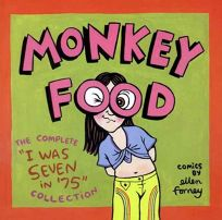 Monkey Food: The Complete I Was Seven in 75 Collection