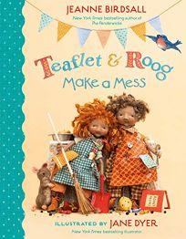 Teaflet & Roog Make a Mess