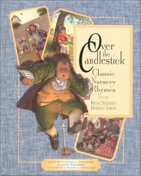Over the Candlestick: Classic Nursery Rhymes and the Burning Questions Behind Them