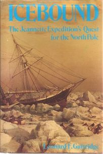 Icebound: The Jeannette Expeditions Quest for the North Pole