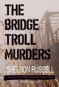 The Bridge Troll Murders: Hook Runyon Mystery Series; Book 5