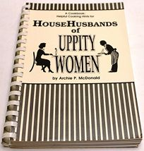 A Cookbook: Helpful Cooking Hints for Househusbands of Uppity Women