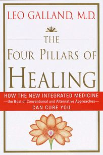 Four Pillars of Healing: How the New Integrated Medicine Can Cure You...