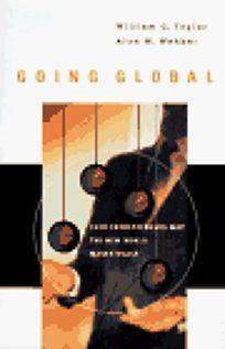 Going Global: Four Entrepreneurs Map the New World Marketplace