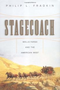 STAGECOACH: Wells Fargo and the American West