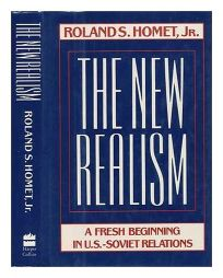 The New Realism: A Fresh Beginning in U.S.-Soviet Relations