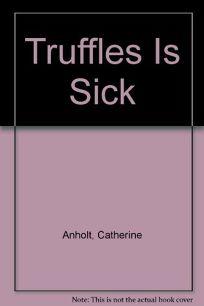 Truffles is Sick