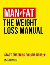 Man v. Fat: The Weight Loss Manual