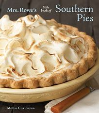 Mrs. Rowes Little Book of Southern Pies