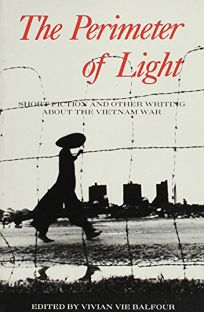 The Perimeter of Light: Writings about the Vietnam War