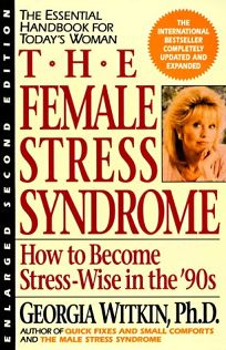The Female Stress Syndrome: How to Become Stress-Wise in the 90s