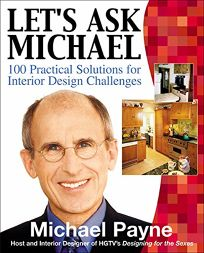 LETS ASK MICHAEL: 100+ Practical Solutions for Interior Design Challenges