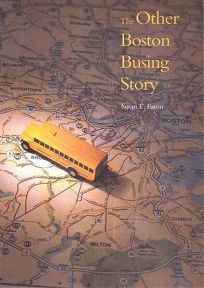 The Other Boston Busing Story: Whats Won and Lost Across the Boundary Line