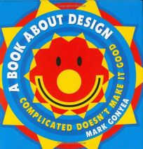 A Book About Design: Complicated Doesnt Make It Good