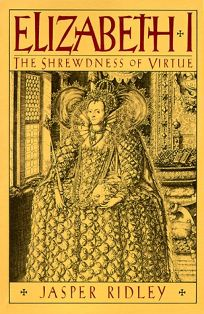 Elizabeth I: The Shrewdness of Virtue