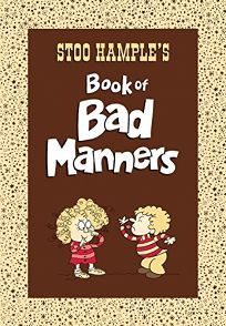 Stoo Hamples Book of Bad Manners
