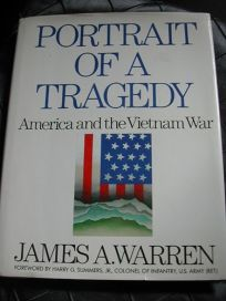 Portrait of a Tragedy: America and the Vietnam War